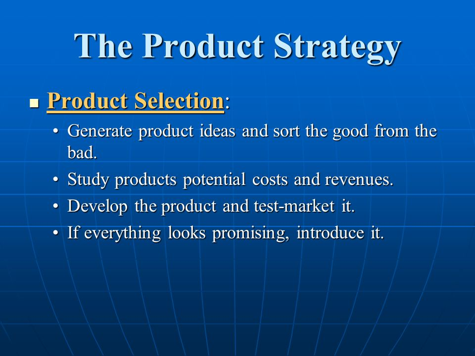 The Product Strategy Product Selection: