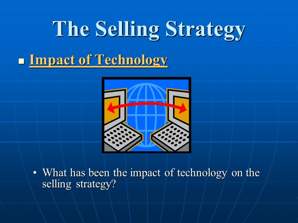 The Selling Strategy Impact of Technology