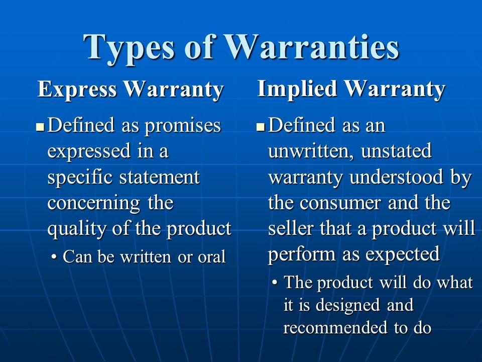 Types of Warranties Implied Warranty Express Warranty