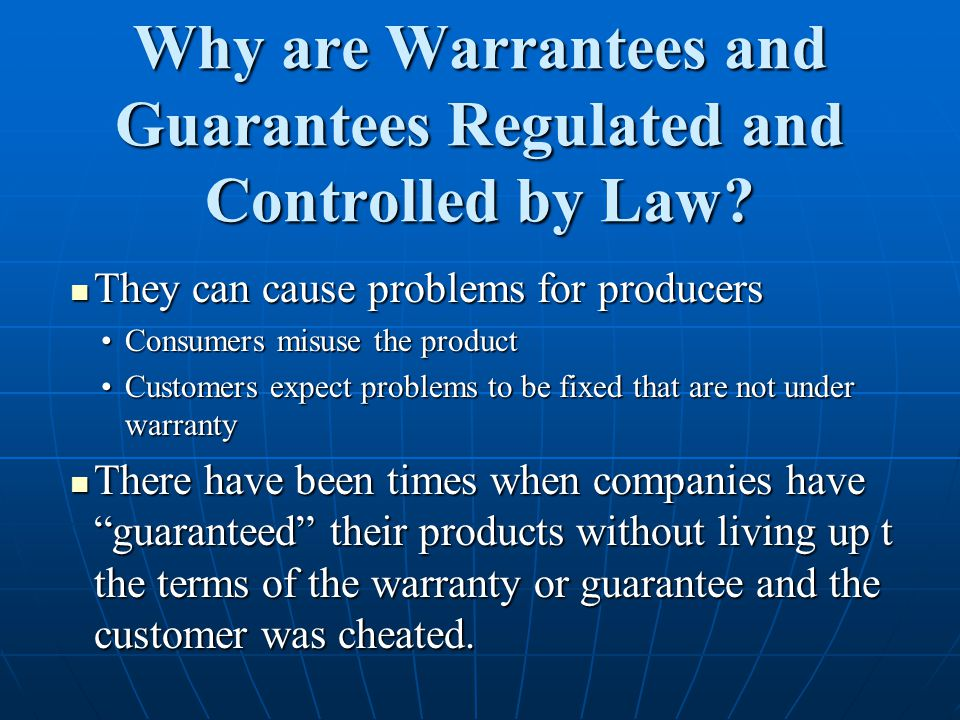 Why are Warrantees and Guarantees Regulated and Controlled by Law