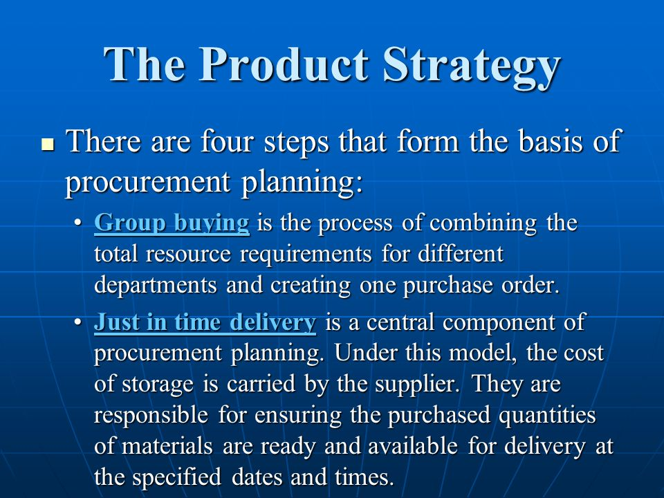 The Product Strategy There are four steps that form the basis of procurement planning: