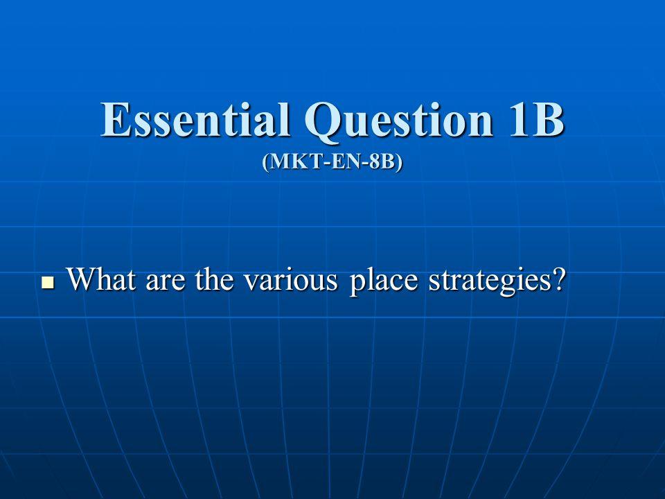 Essential Question 1B (MKT-EN-8B)