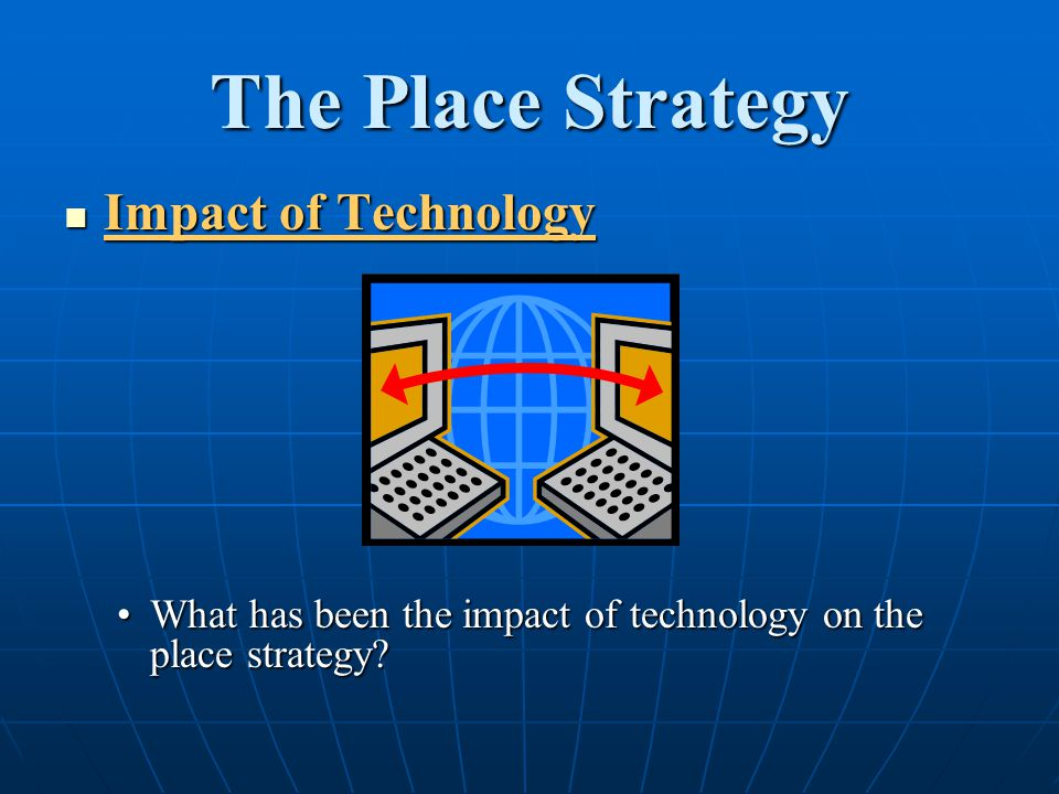 The Place Strategy Impact of Technology