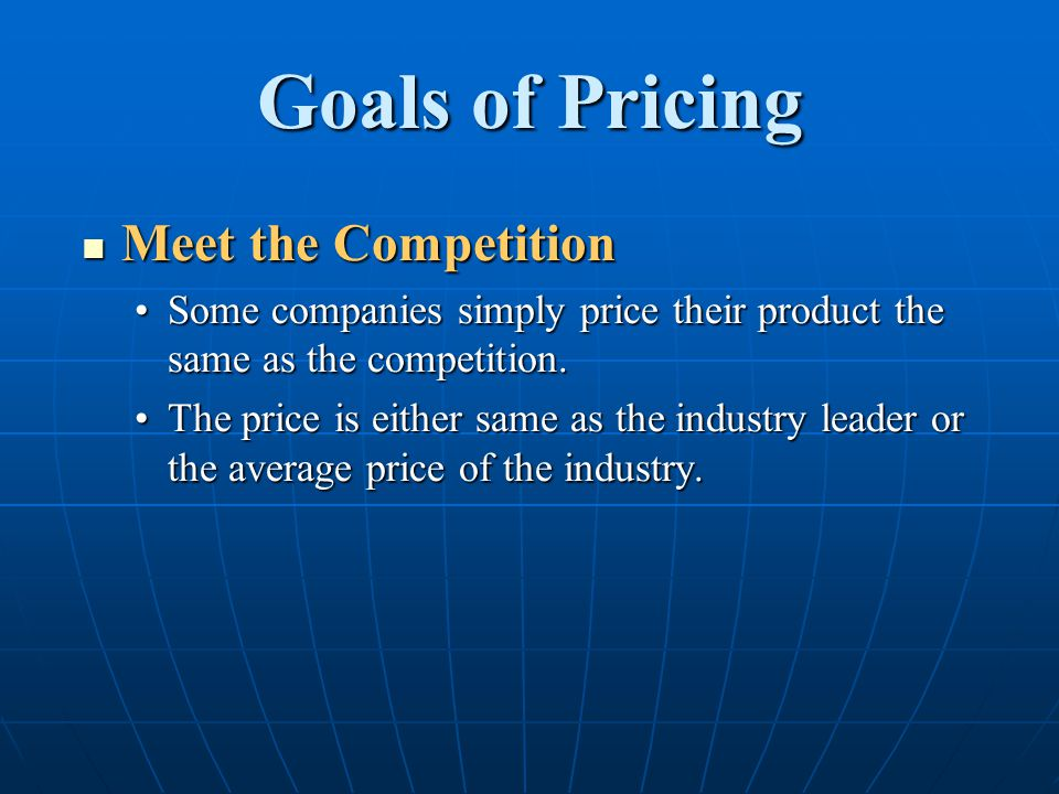 Goals of Pricing Meet the Competition