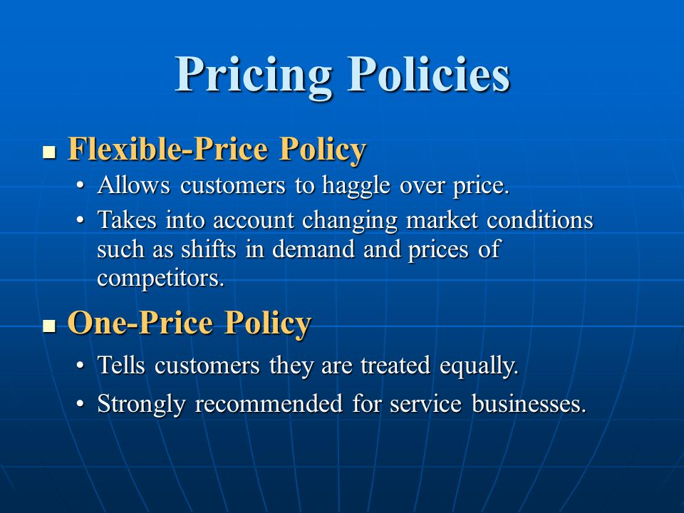 Pricing Policies Flexible-Price Policy One-Price Policy