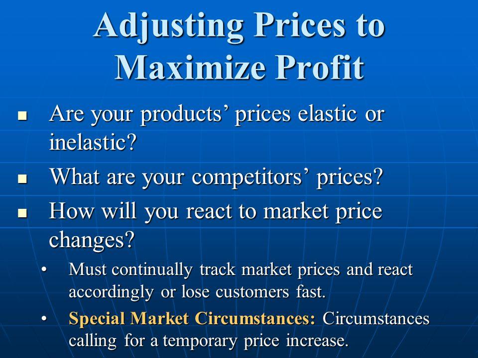 Adjusting Prices to Maximize Profit