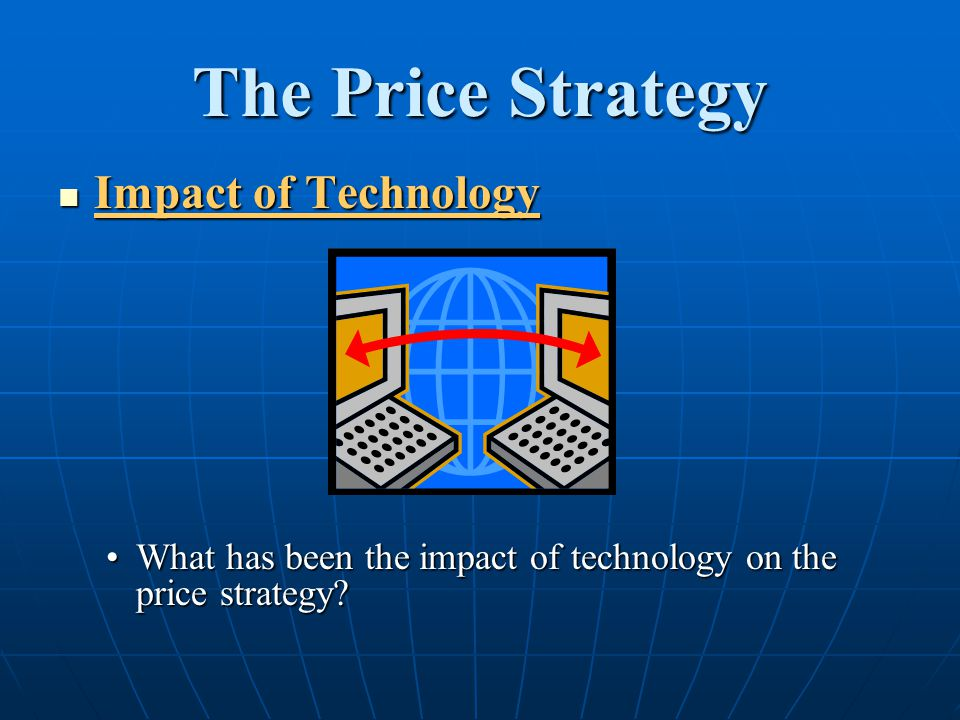 The Price Strategy Impact of Technology