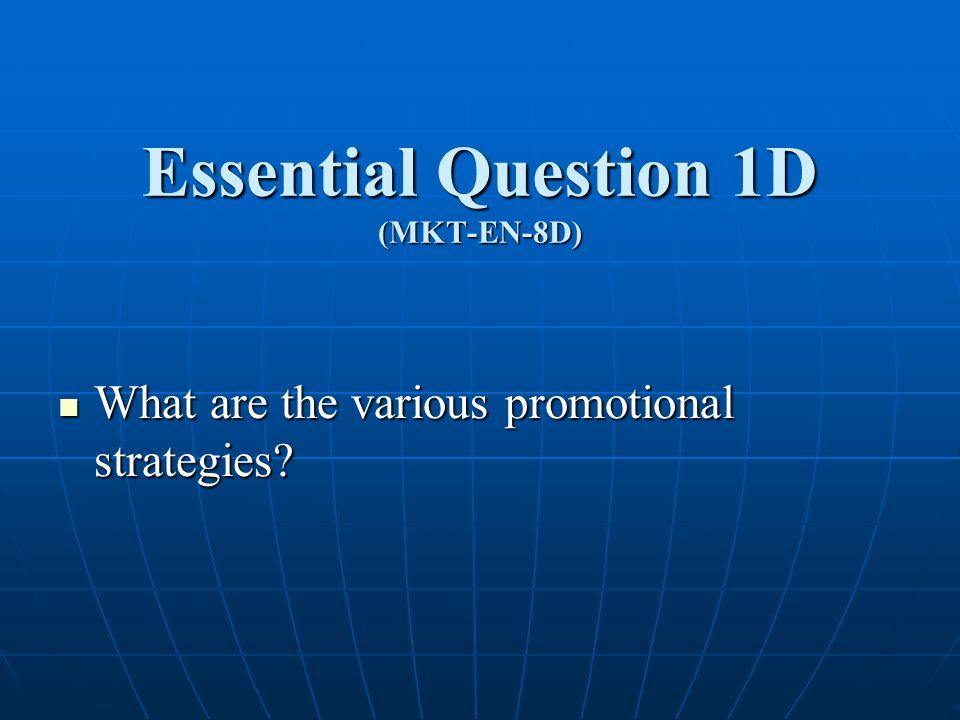 Essential Question 1D (MKT-EN-8D)