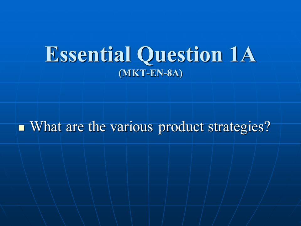Essential Question 1A (MKT-EN-8A)