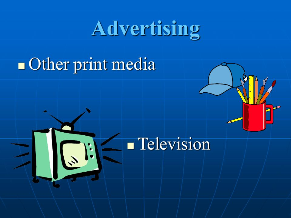 Advertising Other print media Television