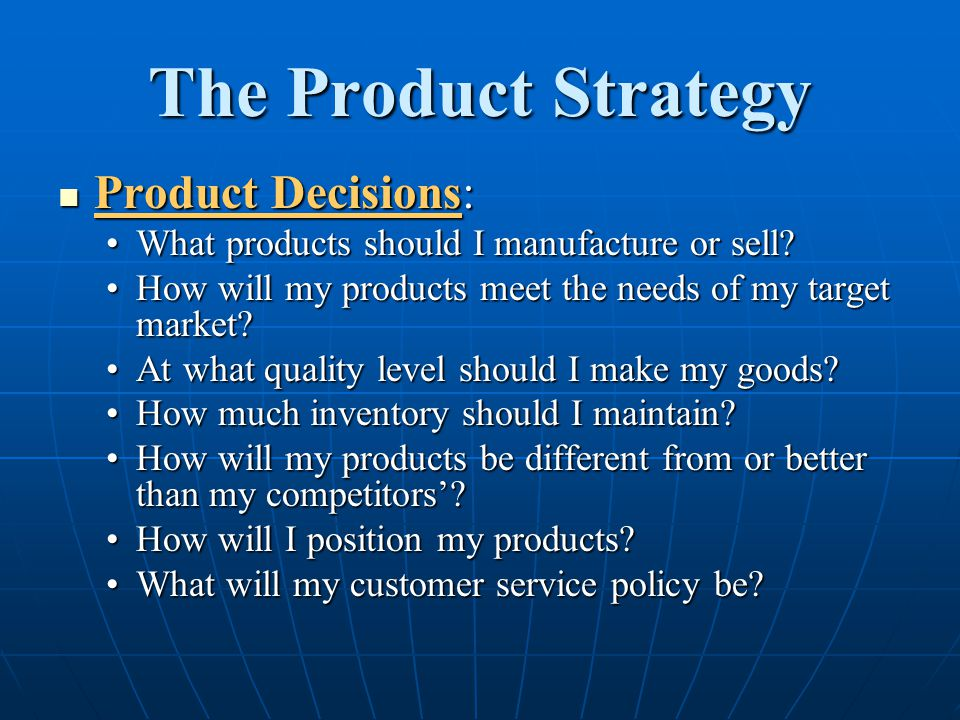 The Product Strategy Product Decisions: