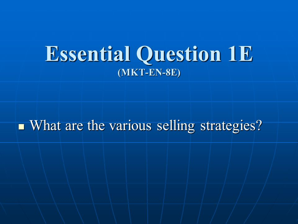 Essential Question 1E (MKT-EN-8E)