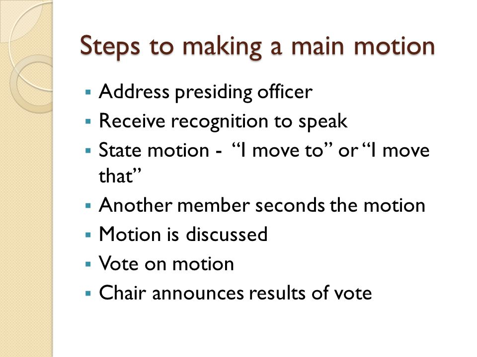 Steps to making a main motion
