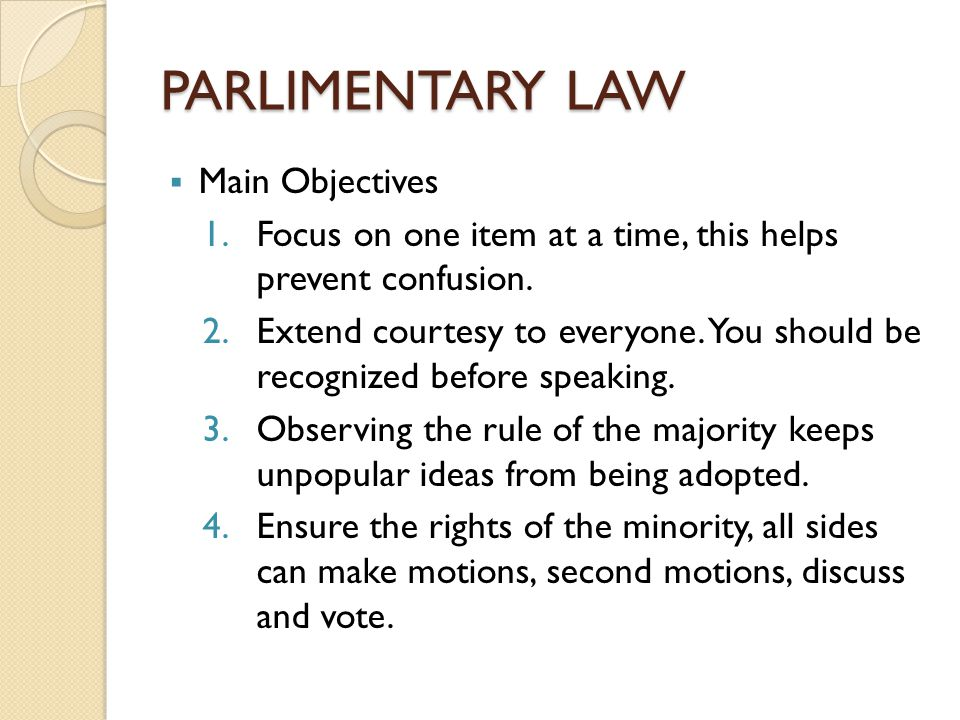PARLIMENTARY LAW Main Objectives