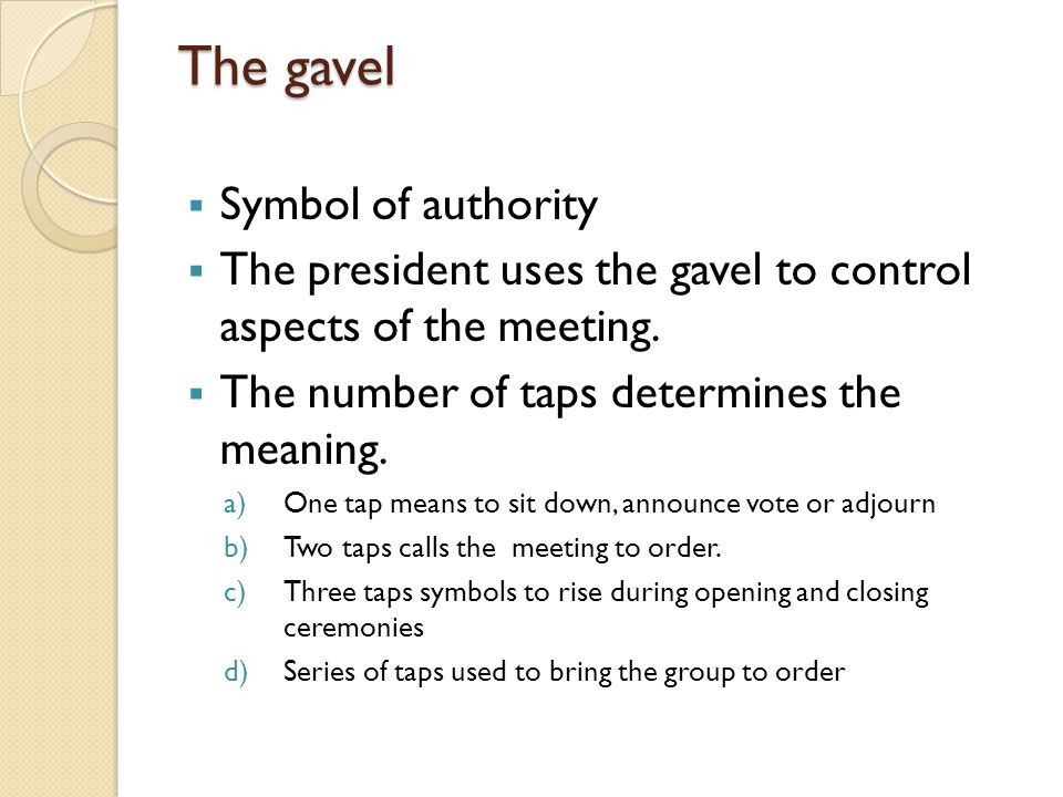 The gavel Symbol of authority