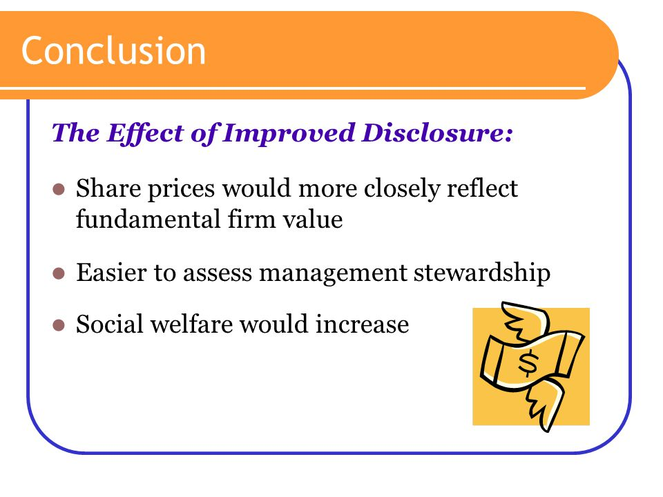 Conclusion The Effect of Improved Disclosure: