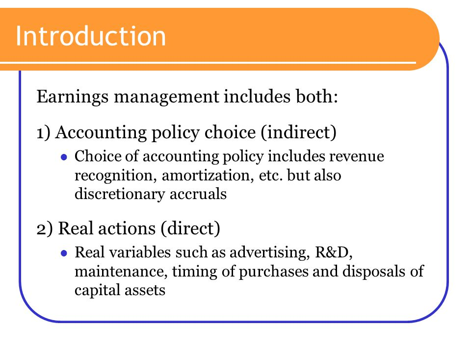 Introduction Earnings management includes both:
