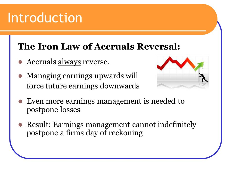 Introduction The Iron Law of Accruals Reversal: