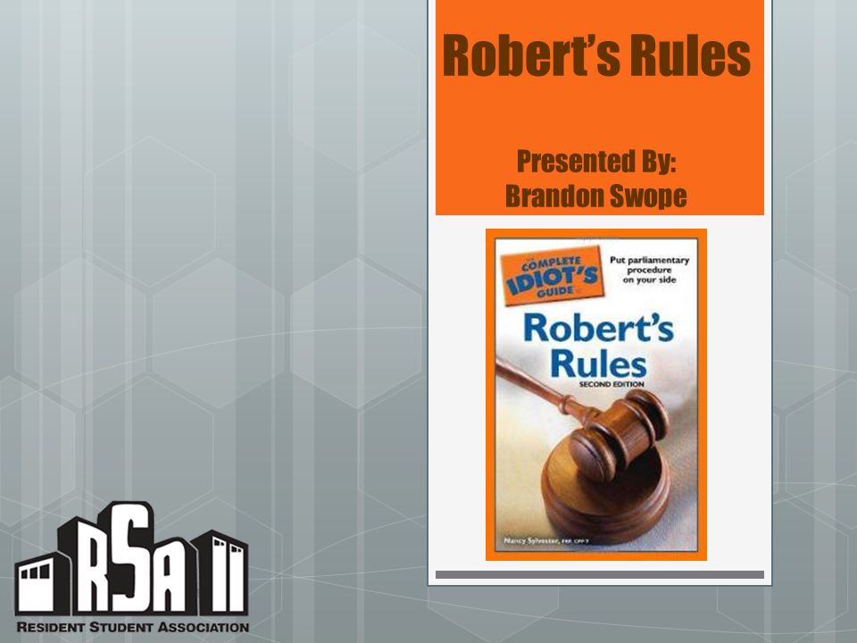 Robert's Rules Presented By: Brandon Swope