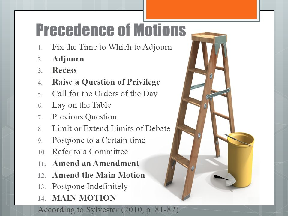 Precedence of Motions Fix the Time to Which to Adjourn Adjourn Recess
