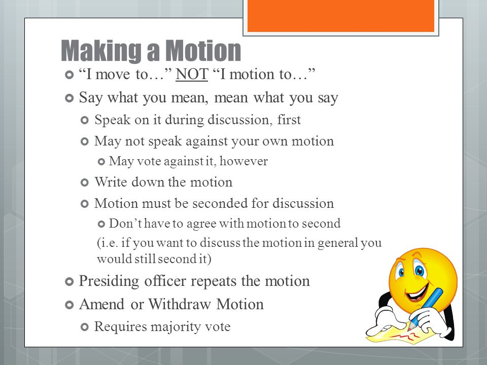 Making a Motion I move to… NOT I motion to…