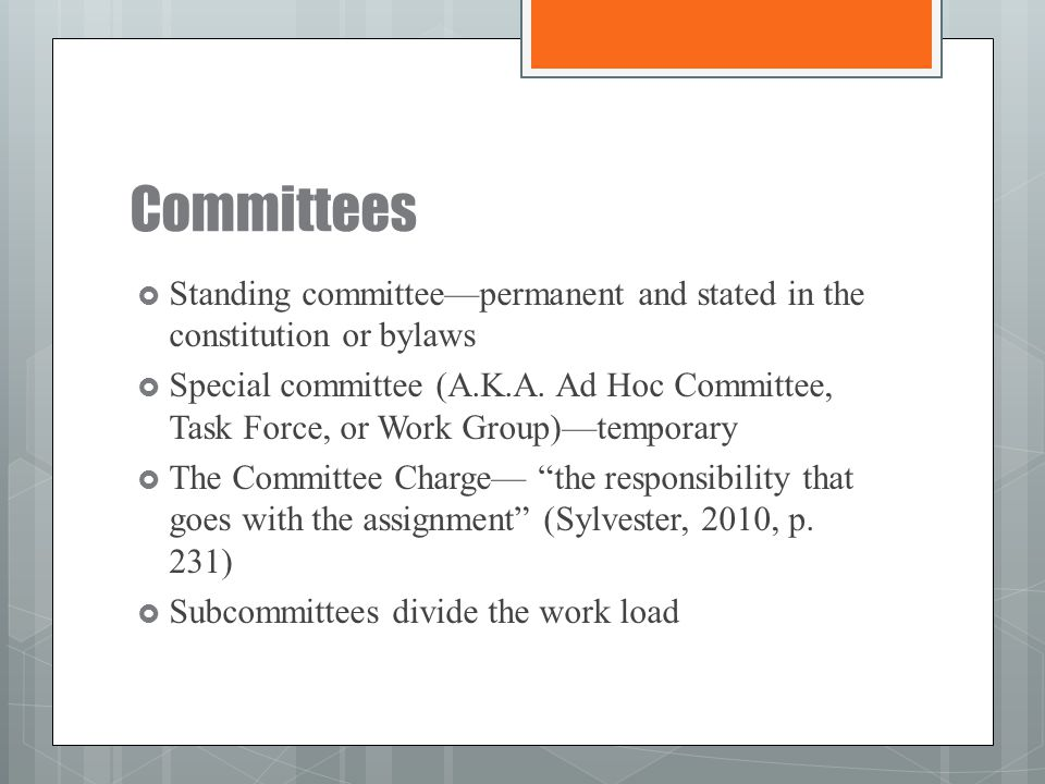 Committees Standing committee—permanent and stated in the constitution or bylaws.