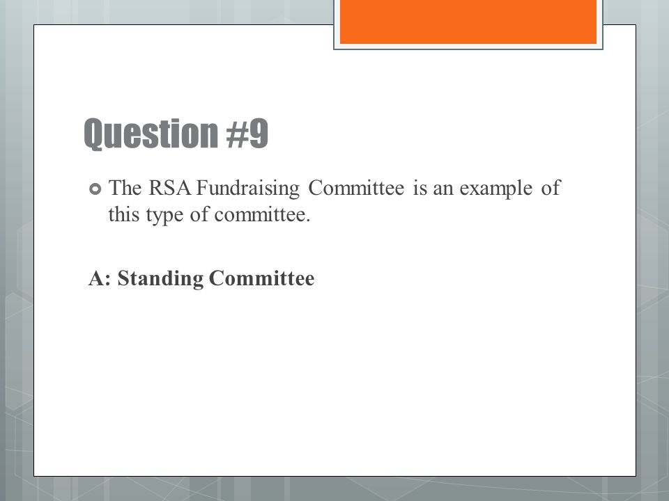 Question #9 The RSA Fundraising Committee is an example of this type of committee.