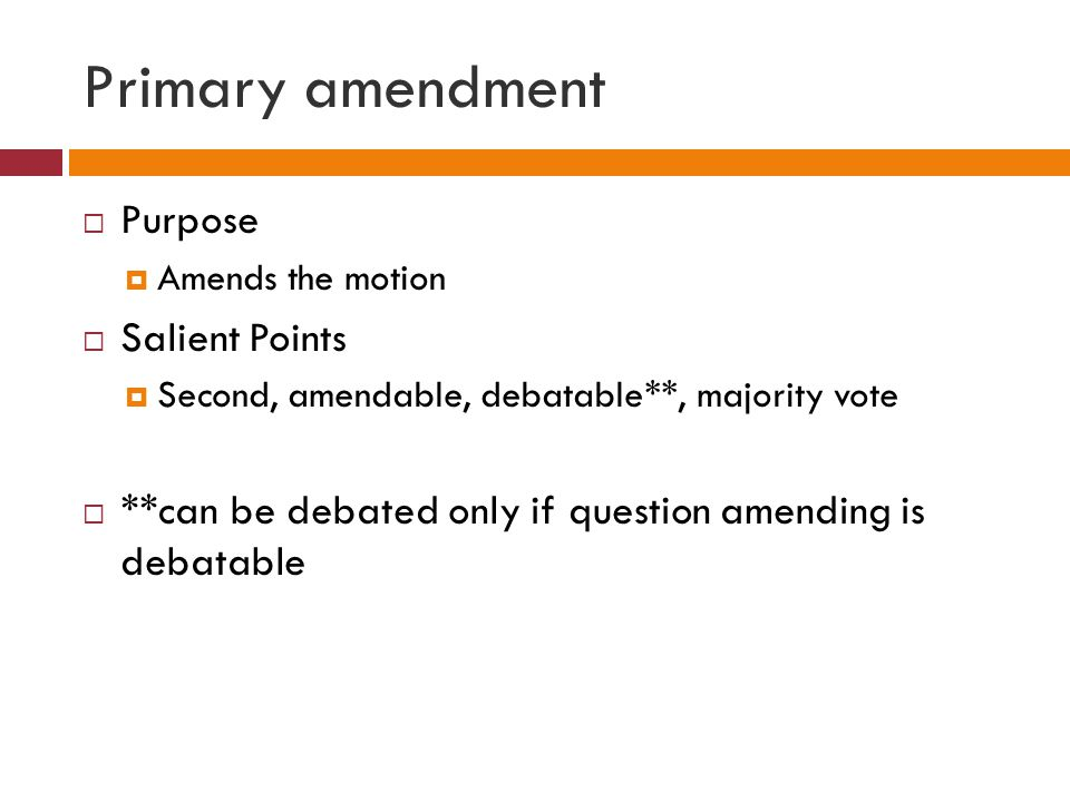 Primary amendment Purpose Salient Points