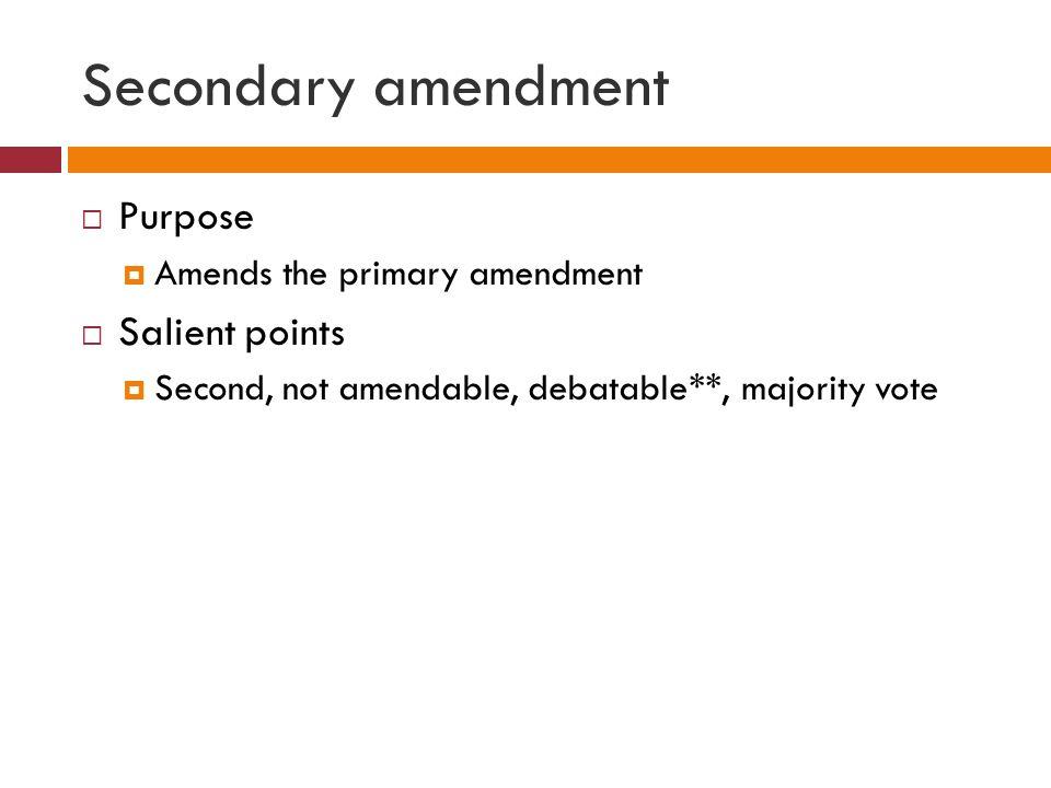 Secondary amendment Purpose Salient points