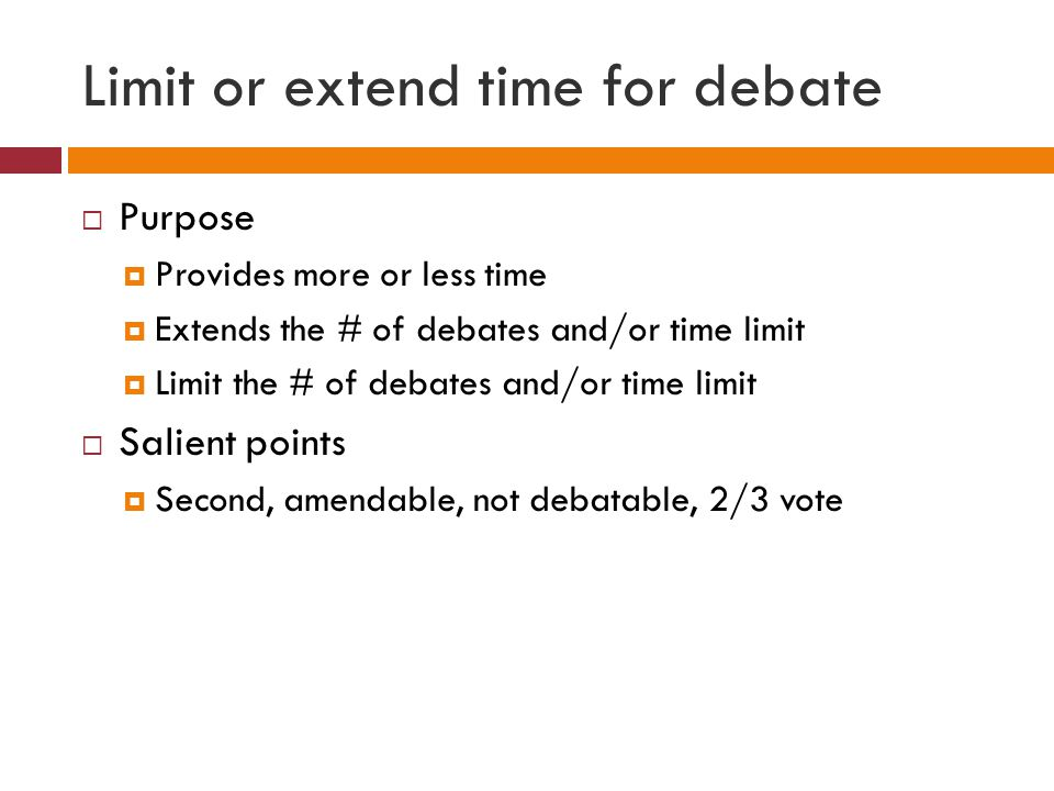 Limit or extend time for debate
