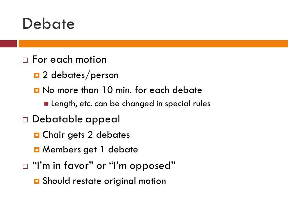 Debate For each motion Debatable appeal