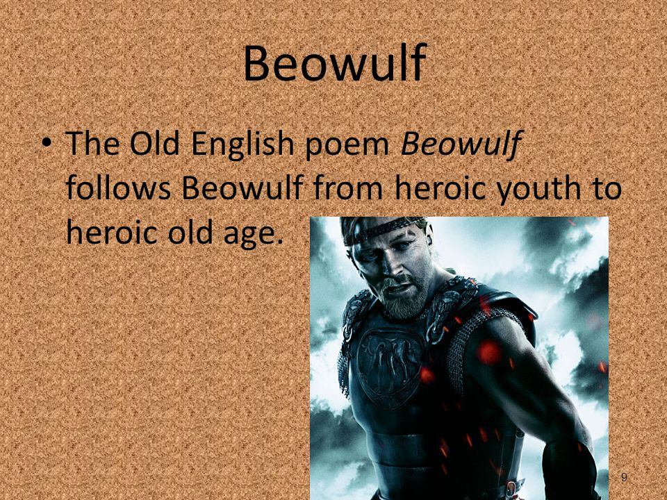 Beowulf The Old English poem Beowulf follows Beowulf from heroic youth to heroic old age.