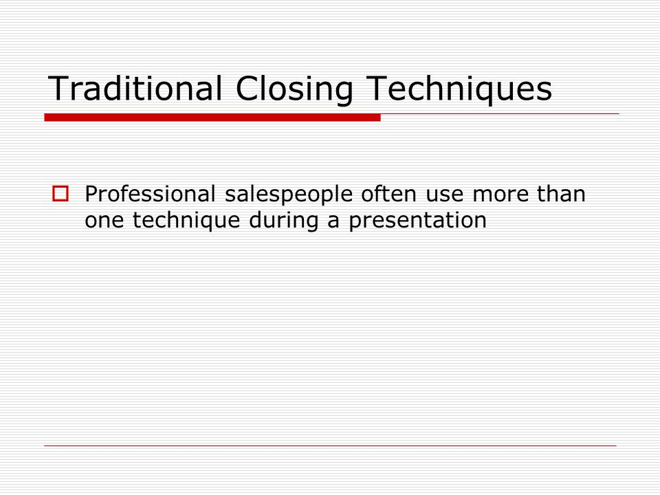 Traditional Closing Techniques