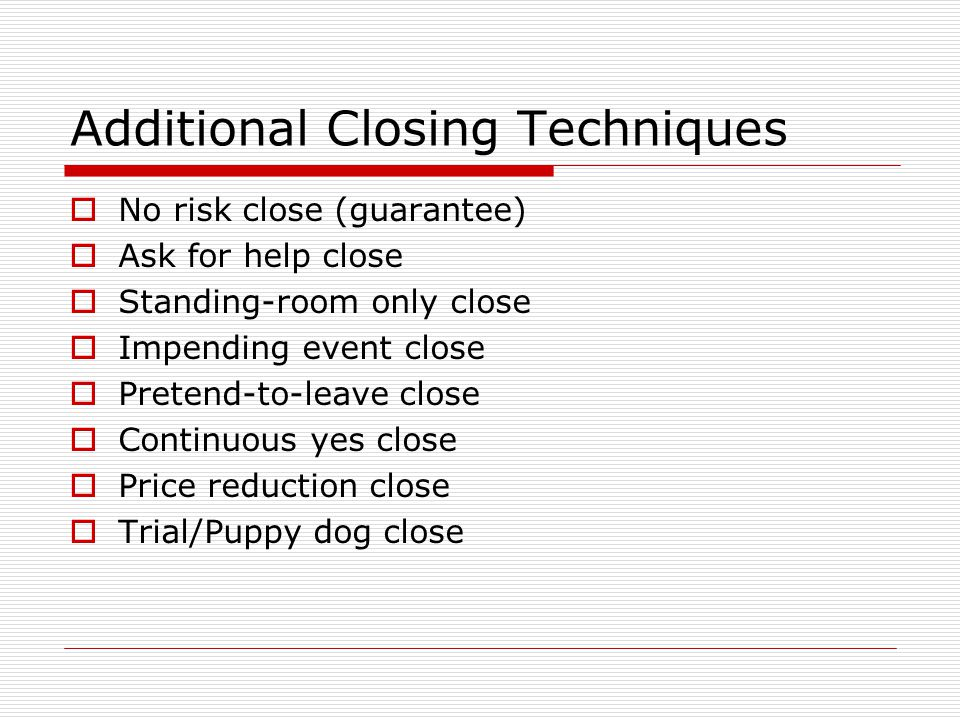 Additional Closing Techniques