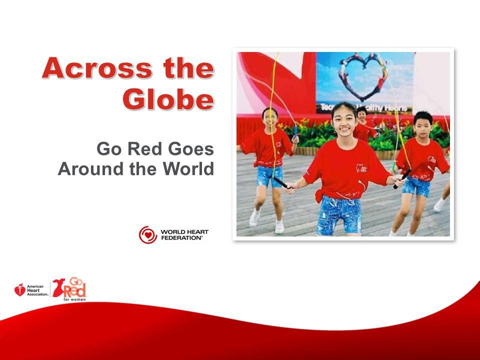 Across the Globe Go Red Goes Around the World