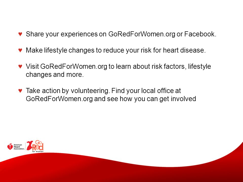 Share your experiences on GoRedForWomen.org or Facebook.