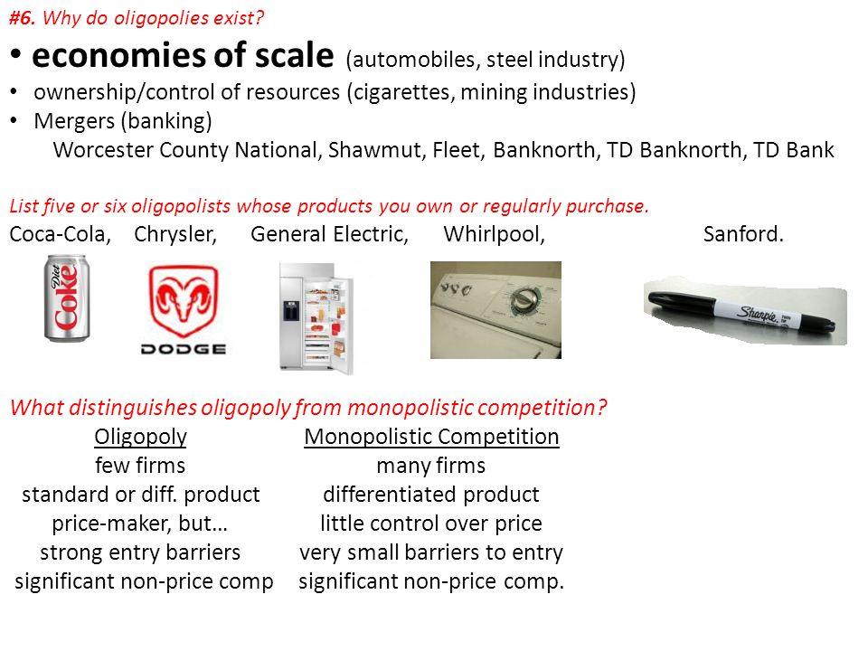 economies of scale (automobiles, steel industry)