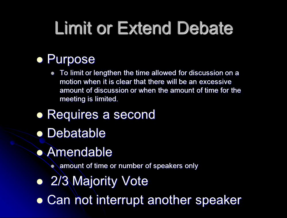 Limit or Extend Debate Purpose Requires a second Debatable Amendable