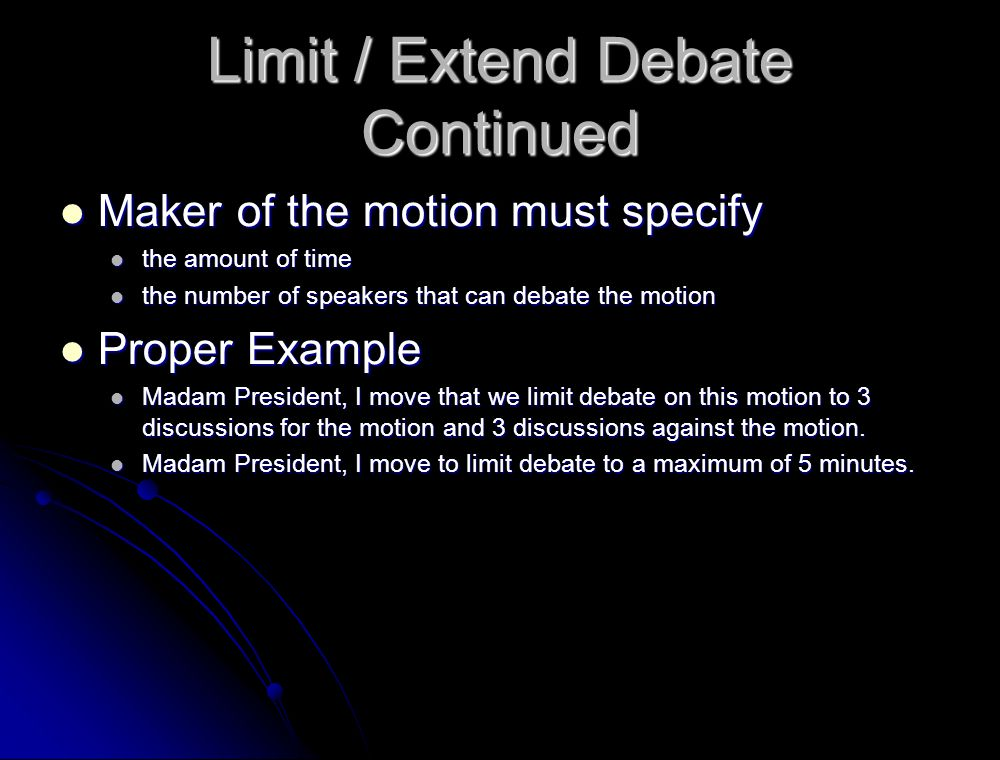 Limit / Extend Debate Continued