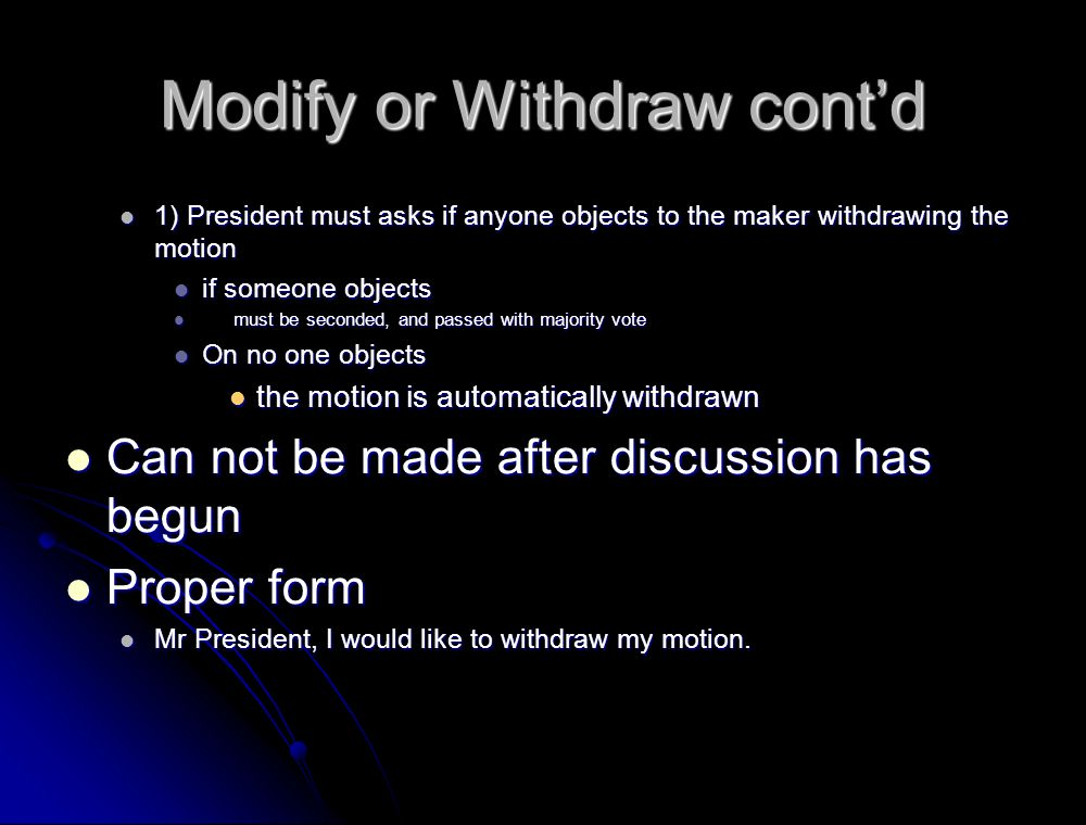 Modify or Withdraw cont'd