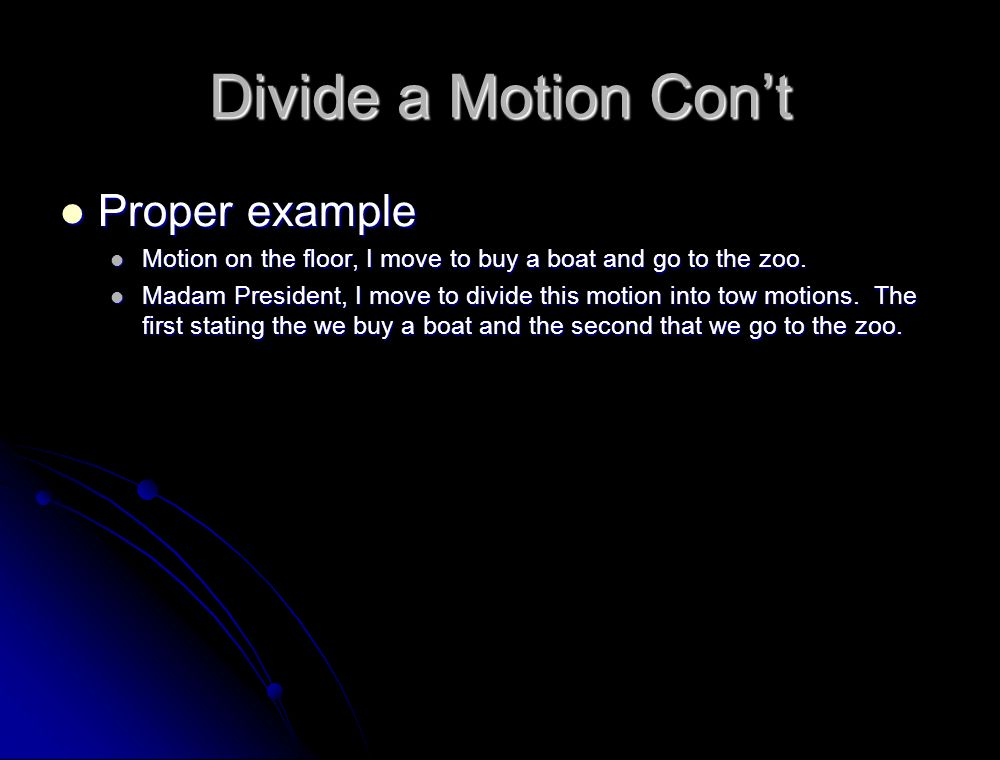 Divide a Motion Con't Proper example