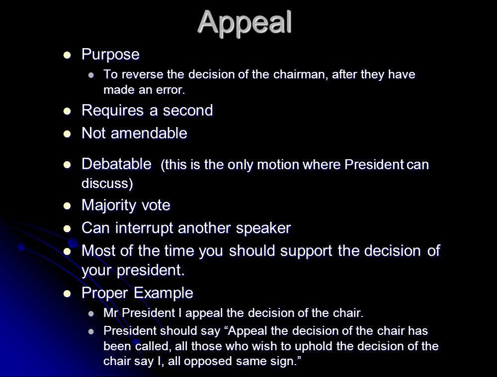 Appeal Purpose Requires a second Not amendable