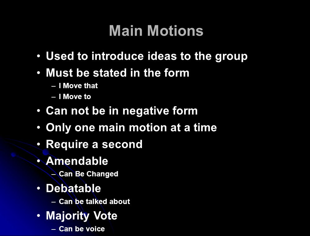 Main Motions Used to introduce ideas to the group