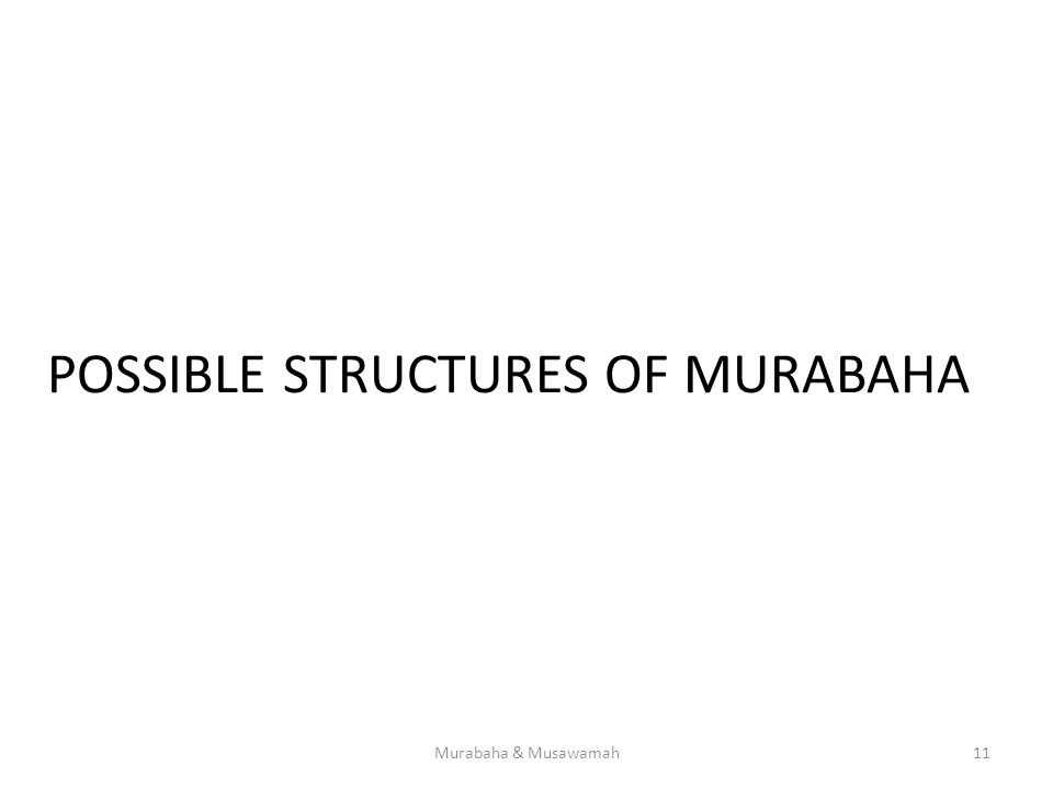 POSSIBLE STRUCTURES OF MURABAHA