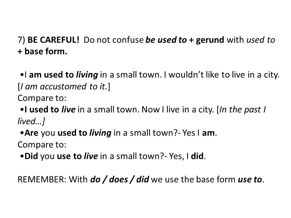 7) BE CAREFUL.