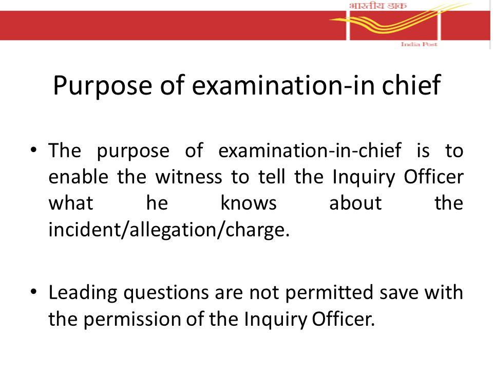 Purpose of examination-in chief