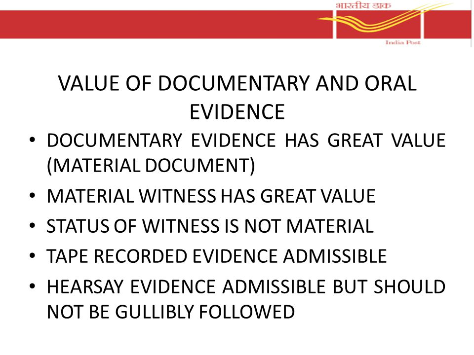 VALUE OF DOCUMENTARY AND ORAL EVIDENCE
