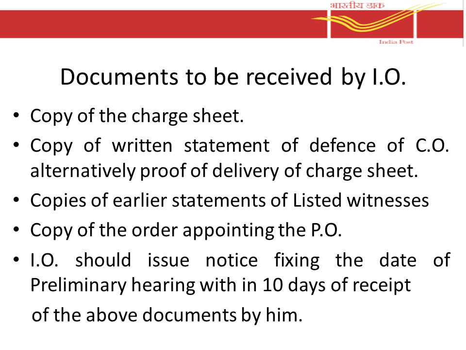 Documents to be received by I.O.
