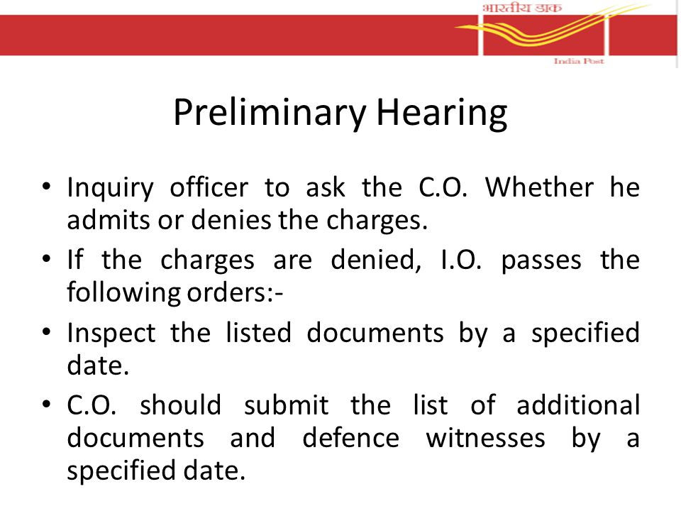 Preliminary Hearing Inquiry officer to ask the C.O. Whether he admits or denies the charges.