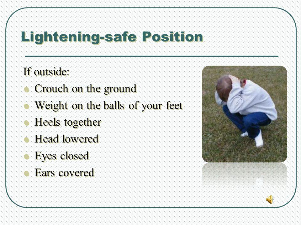 Lightening-safe Position